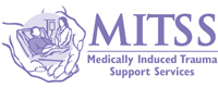 Medically Induced Trauma Support Services (MITSS)