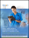 Three Ways Mobile Communications Can Simplify a Nurse's Life